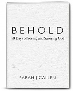 Behold by Sarah Callen