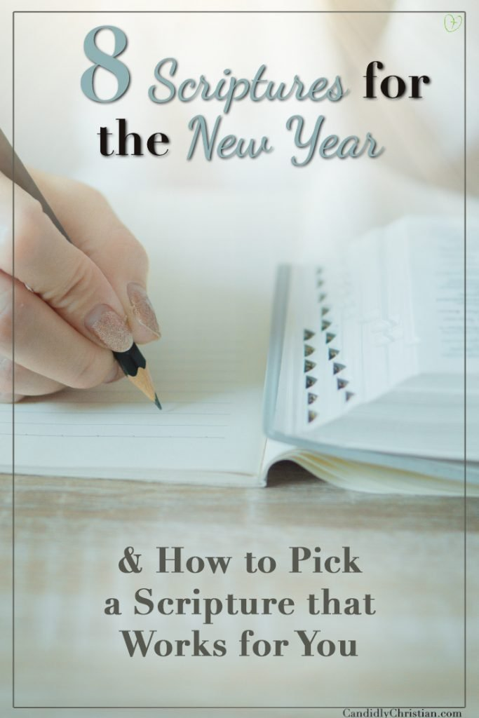 8 Scriptures for the New Year - and how to pick a Scripture that works for you.