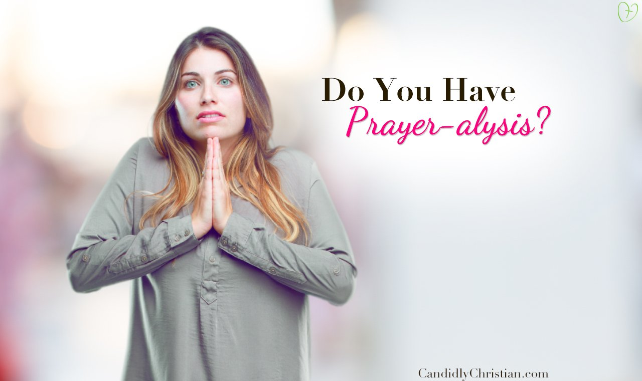 "How to Overcome ""Prayer-alysis"""