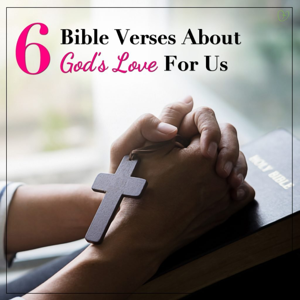 6 Bible verses about God's love for us...