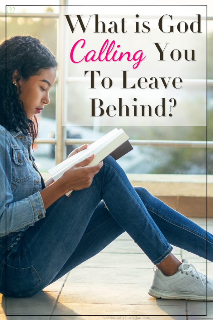 What is God calling you to leave behind?