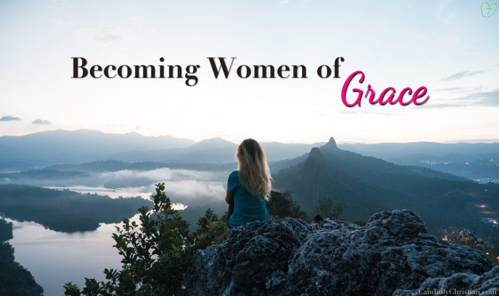 Becoming Women of Grace