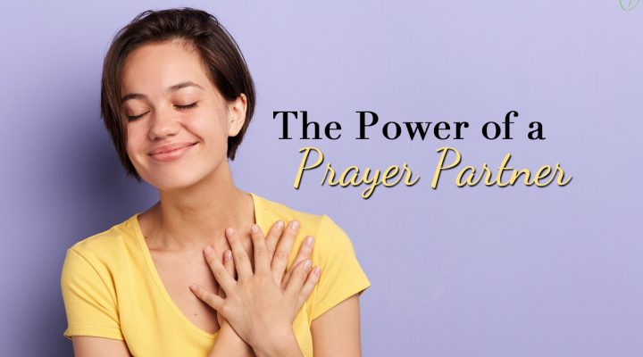 The Power Of A Prayer Partner