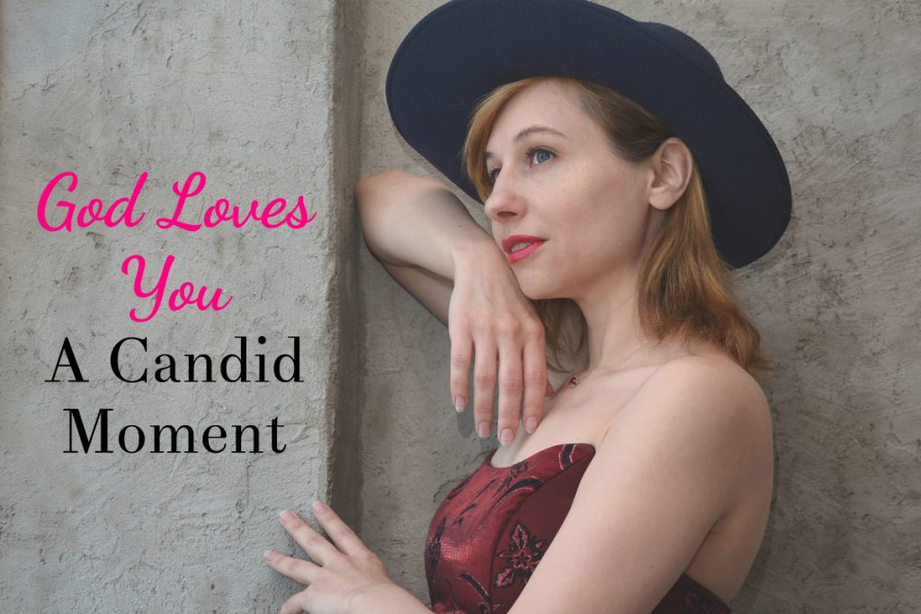 God Loves You – A Candid Moment Guest