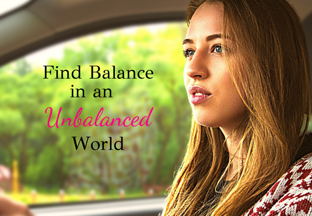 3 Scriptures to Find Balance in an Unbalanced World