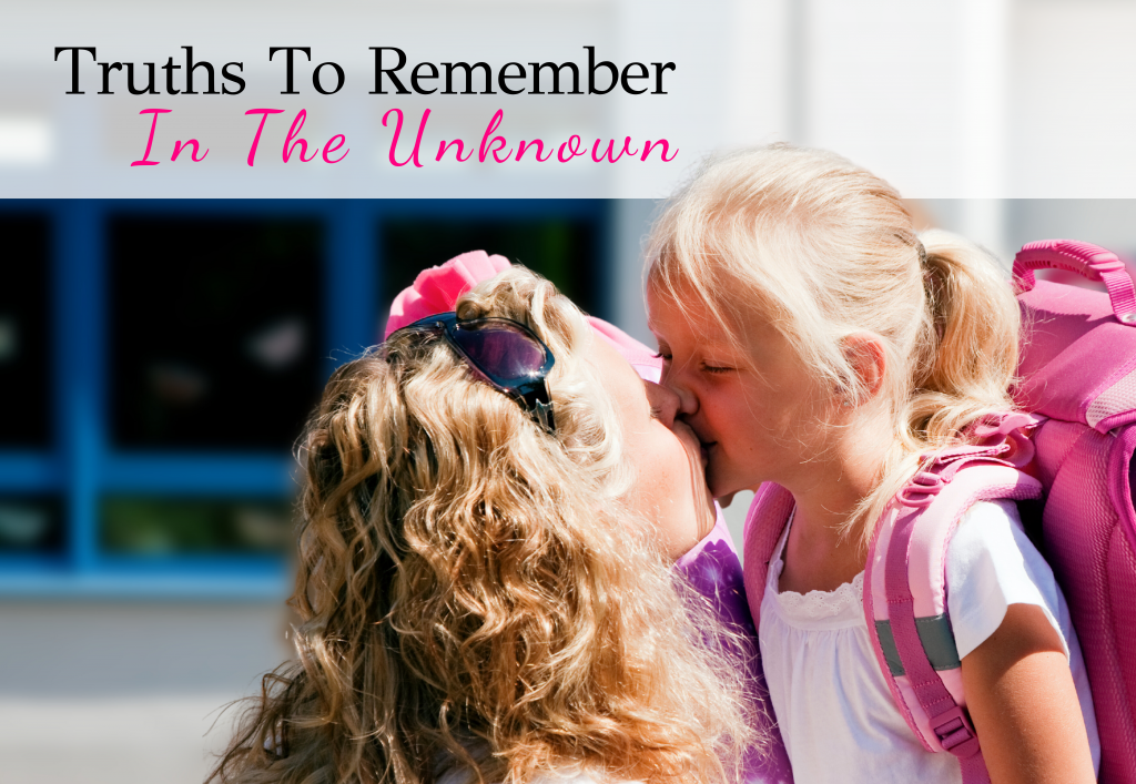 Truths to Remember When Walking Into the Unknown