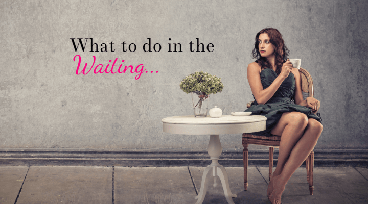 How to Wait (Patiently)